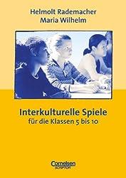Praxisbuch: Interkulturelle Spiele. Für das 5. bis 10. Schuljahr