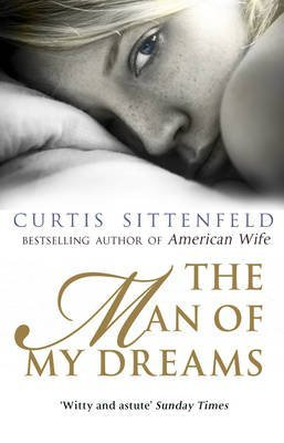 [(The Man of My Dreams)] [Author: Curtis Sittenfeld] published on (July, 2011)