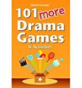 [(101 More Drama Games and Activities)] [Author: David Farmer] published on (December, 2012)