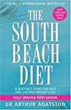 [The South Beach Diet: A Doctor's Plan for Fast and Lasting Weight Loss] (By: Arthur Agatston) [published: December, 2003]