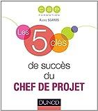 Telecharger Livres Les 5 cles de succes du chef de projet (PDF,EPUB,MOBI) gratuits en Francaise
