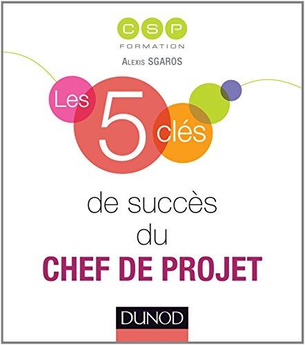 Les 5 clés de succès du chef de projet par CSP