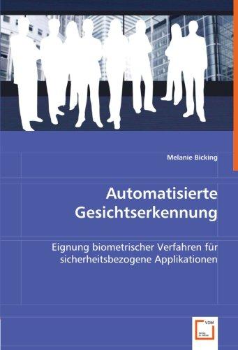 Automatisierte Gesichtserkennung: Eignung biometrischer Verfahren für sicherheitsbezogene - Biometrische Identifikation