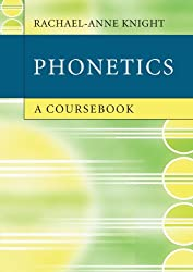 Phonetics A Coursebook by Knight, Rachael-Anne ( AUTHOR ) Jan-26-2012 Paperback
