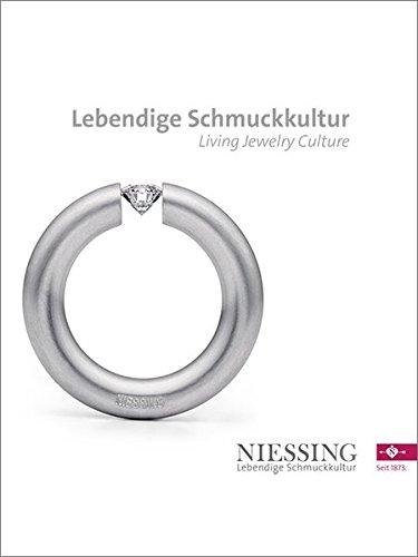 NIESSING - Lebendige Schmuckkultur: NIESSING - Living Jewelry Culture