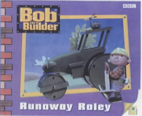 bob-the-builder-runaway-roley-storybook-7-bob-the-builder-storybook-by-diane-redmond-2000-04-03