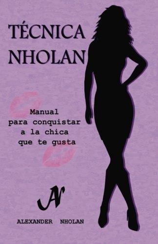 Portada del libro Técnica Nholan: Manual para conquistar a la chica que te gusta