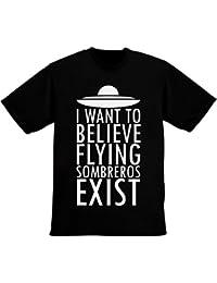 I Want To Believe Flying Sombreros Exist Men's T-Shirt