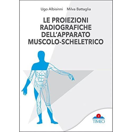 Le Proiezioni Radiografiche Dell'apparato Muscolo-Scheletrico