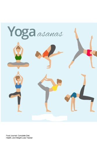 Food Journal: Complete Diet, Health, and Weight Loss Tracker - Yoga Asanas