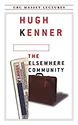 The Elsewhere Community (The Massey lectures series)