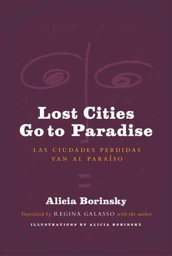 Lost Cities Go to Paradise: Las Ciudades Perdidas Van Al Paraiso por Alicia Borinsky