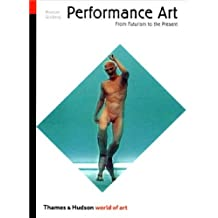 Performance Art: From Futurism to the Present (World of Art) by RoseLee Goldberg (2001-05-01)
