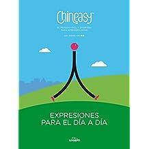 Chineasy. Expresiones para el día a día: El método fácil y divertido para aprender chino