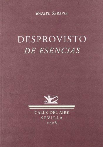 Desprovisto De Esencias (Calle del Aire) por Rafael Saravia