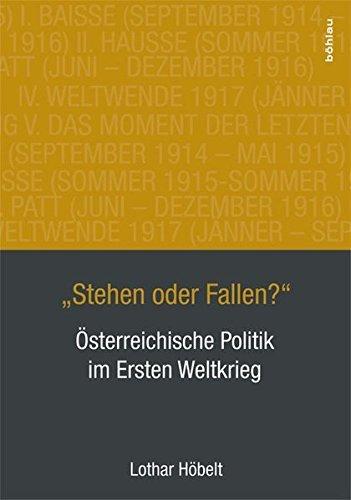 Stehen oder Fallen?: Ã-sterreichische Politik im Ersten Weltkrieg by Lothar Höbelt (2015-07-21)