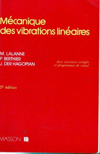 MECANIQUE DES VIBRATIONS LINEAIRES. Avec exercices corrigés et programmes de calcul, 2ème édition