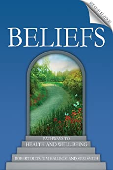Beliefs: Pathways to health and well-being by [Dilts, Robert, Hallbom, Tim, Smith, Suzi]