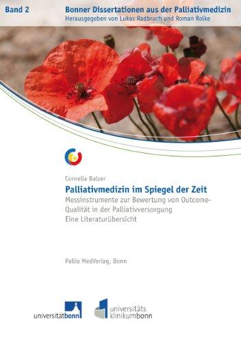 Messinstrumente zur Bewertung von Outcome-Qualität in der Palliativversorgung - Eine Literaturübersicht (Bonner Dissertationen aus der Palliativmedizin 2)