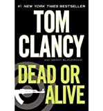 [{ Dead or Alive (Jack Ryan Novels #13) By Clancy, Tom ( Author ) Sep - 27- 2011 ( Paperback ) } ]