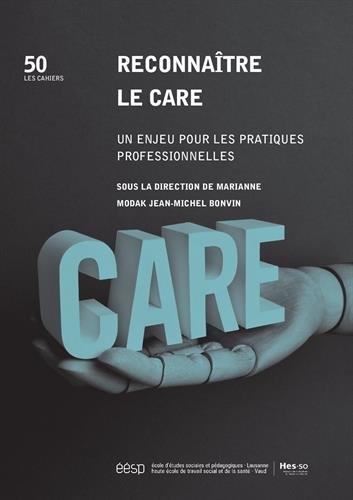 Reconnatre le Care. un Enjeu pour les Pratiques Professionnelles