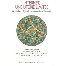 Internet, une utopie limitée : Nouvelles régulations, nouvelles solidarités