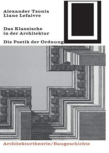 Das Klassische in der Architektur (Bauwelt Fundamente, Band 72)