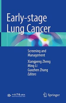 Early-stage Lung Cancer: Screening And Management por Xiangpeng Zheng epub