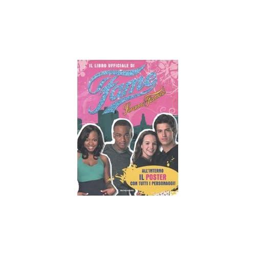 Il Libro Ufficiale Di Fame-Saranno Famosi. Con Poster. Ediz. Illustrata