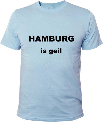 Mister Merchandise Cooles Fun T-Shirt Hamburg is geil Hellblau