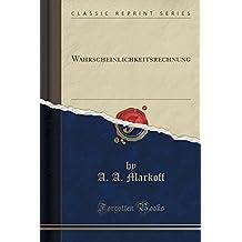 Wahrscheinlichkeitsrechnung (Classic Reprint)