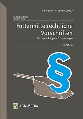 Futtermittelrechtliche Vorschriften: Textsammlung mit Erläuterungen