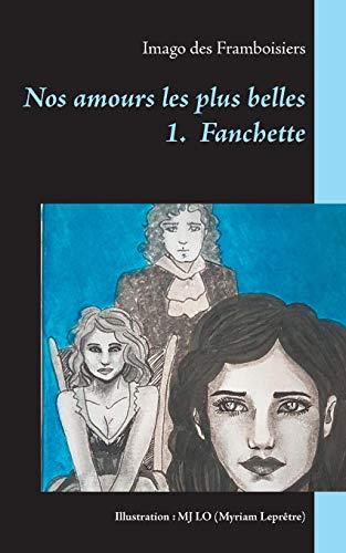 Nos amours les plus belles, Tome 1 : Fanchette par Imago Des Framboisiers