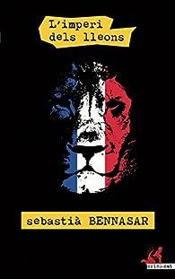 L'imperi dels lleons par Sebastia Bennasar