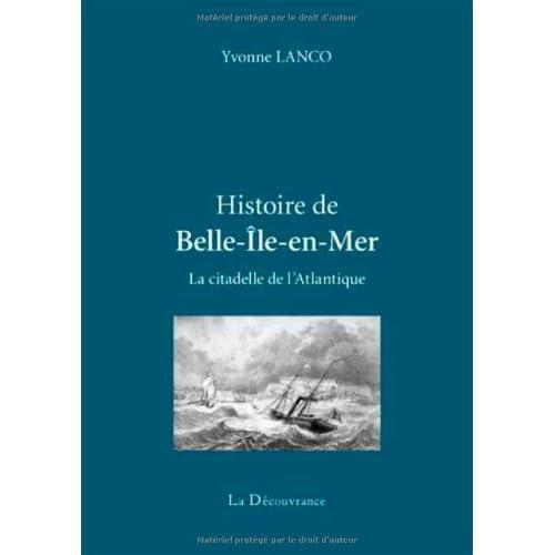 Histoire de Belle-Ile-en-Mer, citadelle de l'Atlantique