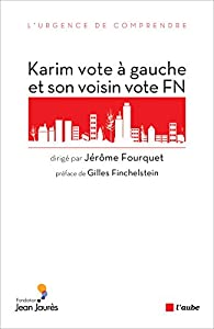 Karim vote à gauche et son voisin vote FN par Jérôme Fourquet