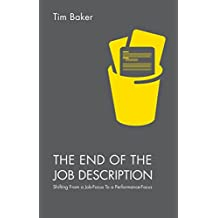 The End of the Job Description: Shifting From a Job-Focus To a Performance-Focus