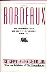 Bordeaux: A Buyer's Guide by Robert M. Parker Jr. (1985-11-15)