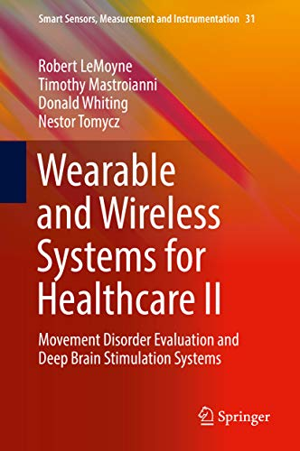 wearable and wireless systems for healthcare ii: movement disorder evaluation and deep brain stimulation systems (smart sensors, measurement and instrumentation book 31) (english edition)