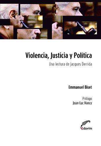Violencia, Justicia y Política. Una lectura de Jacques Derrida (Poliedros) por Emanuel Biset