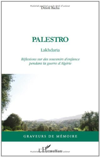 Livres Palestro Lakhdaria Reflexions Sur des Souvenirs d'Enfance Pendant la Guerre d'Algérie pdf ebook