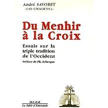 Du Menhir à la Croix : Essais sur la triple tradition de l'occident
