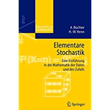 Elementare Stochastik. Eine Einführung in die Mathematik der Daten und des Zufalls  (Mathematik für das Lehramt)