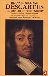 Descartes: The Project of Pure Enquiry (Penguin philosophy) by Bernard Williams (1990-05-31)