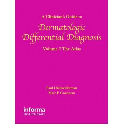 [(A Clinician's Guide to Dermatologic Differential Diagnosis: v. 1 & v. 2)] [Author: Paul Schneiderman] published on (November, 2006)
