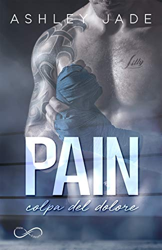 Pain: colpa del dolore di [Jade, Ashley]