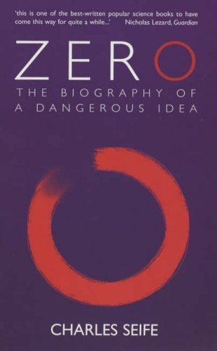 Zero: The Biography of a Dangerous Idea by Charles Seife Published by Souvenir Press Ltd (2000)