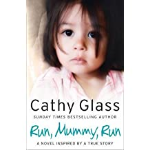 [Run, Mummy, Run] (By: Cathy Glass) [published: January, 2015]