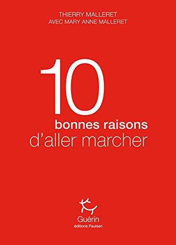 10 bonnes raisons d'aller marcher (Guérin) por Thierry Malleret