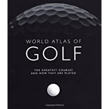 By Steve Newell World Atlas of Golf: The Greatest Courses and How They are Played [Paperback]